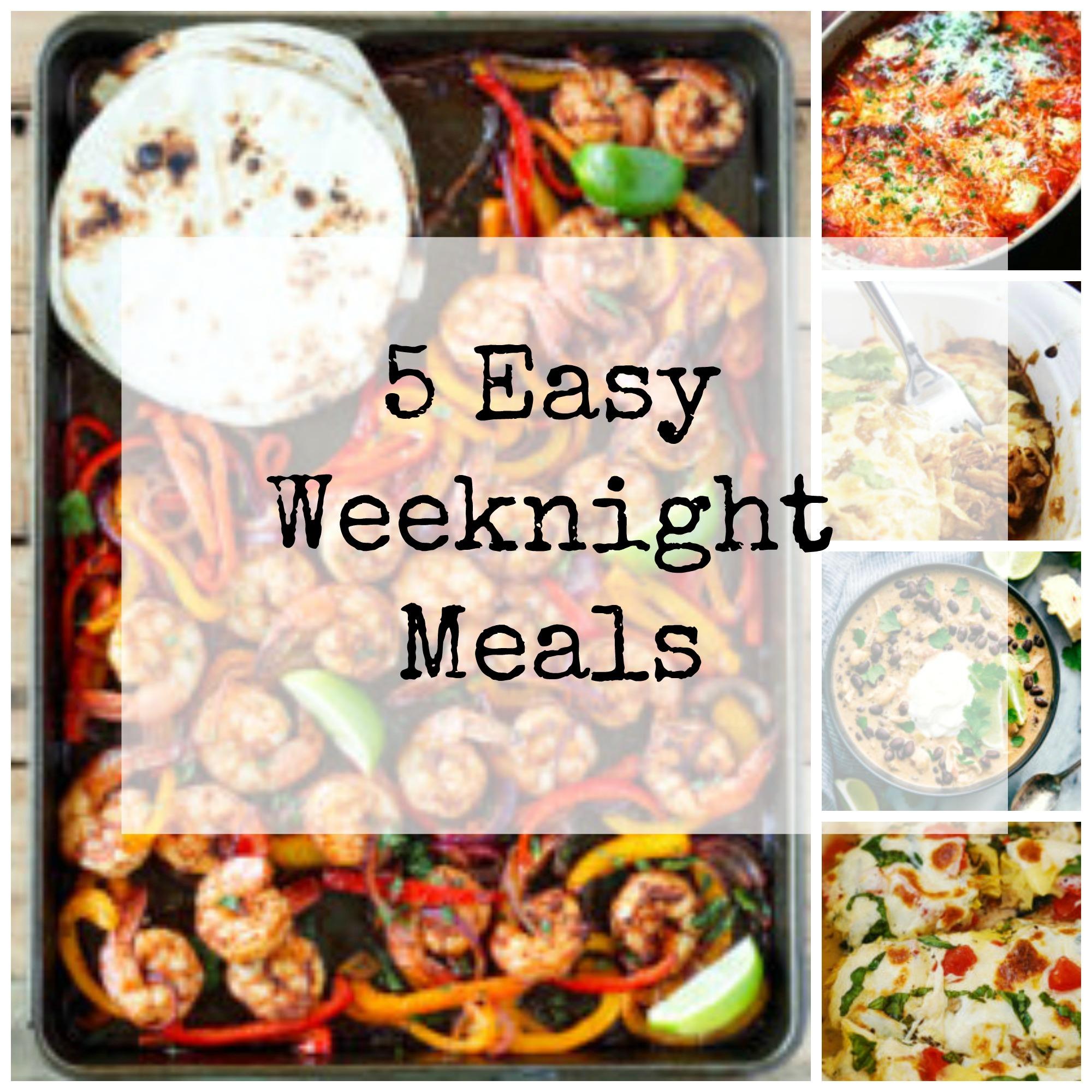 5 Easy Weeknight Meals
