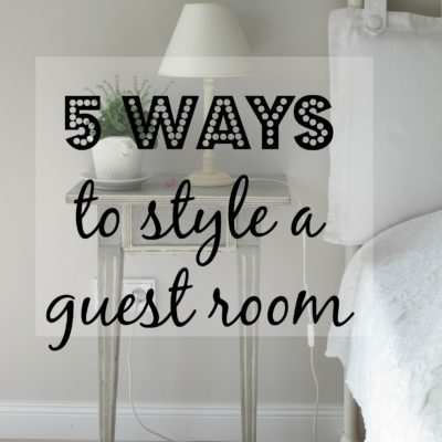 5 Ways to Style a Guest Room
