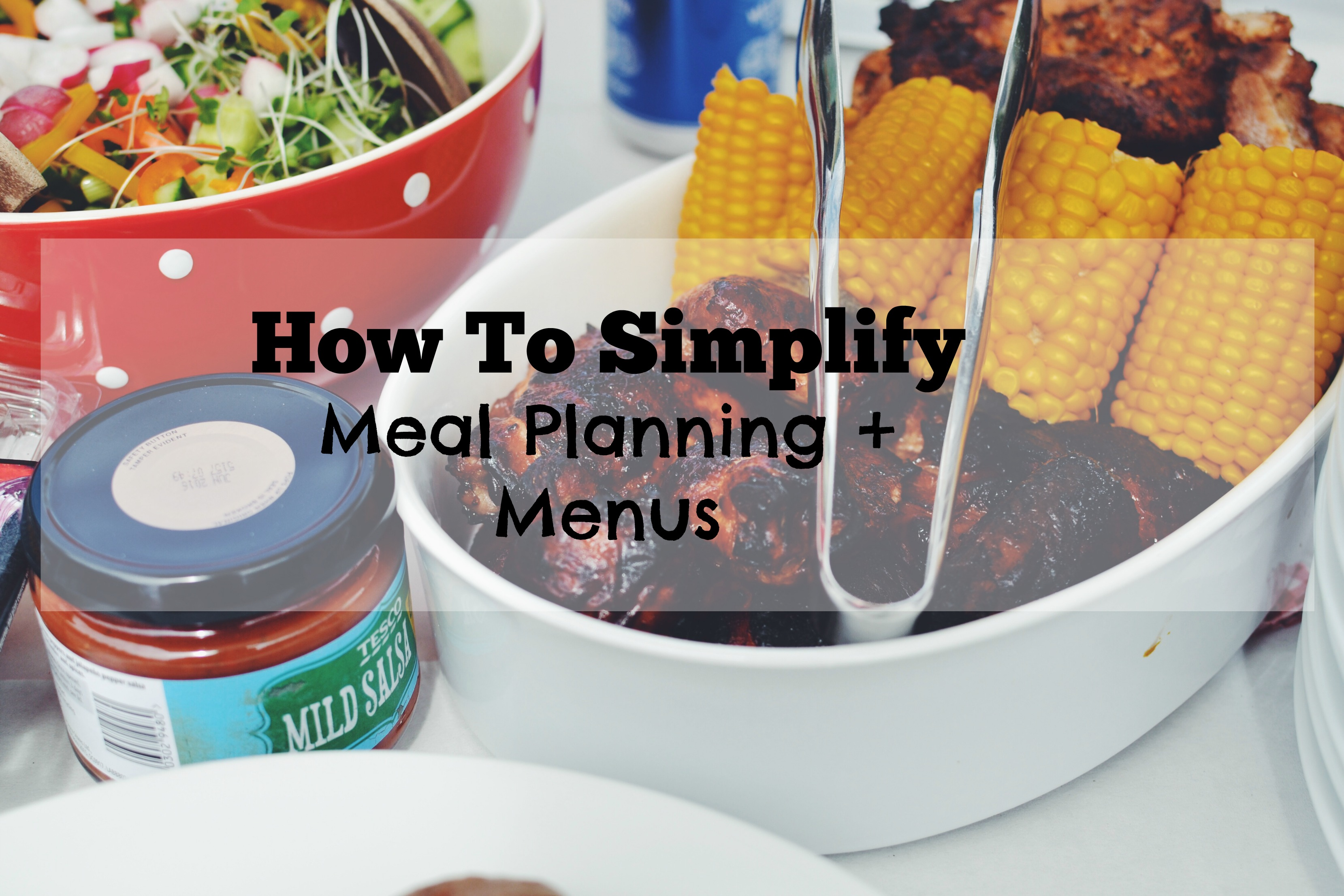 How To Simplify Meal Planning + Menus