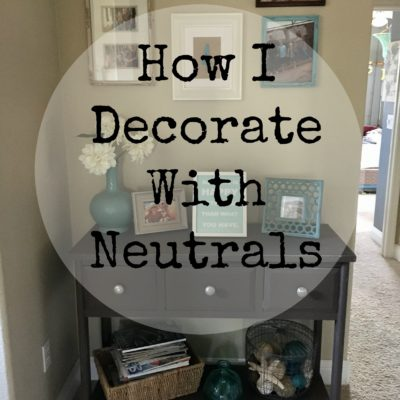 How I Decorate With Neutrals