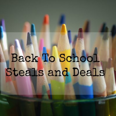 Back To School Steals and Deals