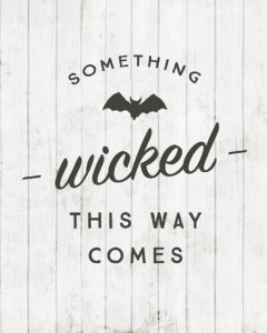 free-halloween-printable-something-wicked-this-way-comes
