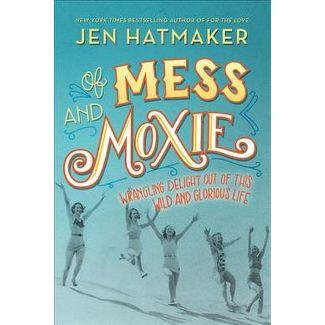 of-mess-and-moxie-jen-hatmaker