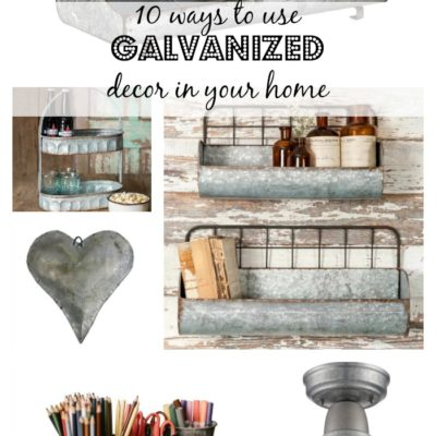 10 Ways To Use Galvanized Decor In Your Home