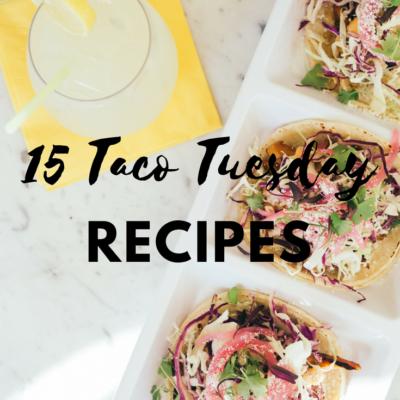 15 Taco Tuesday Recipes