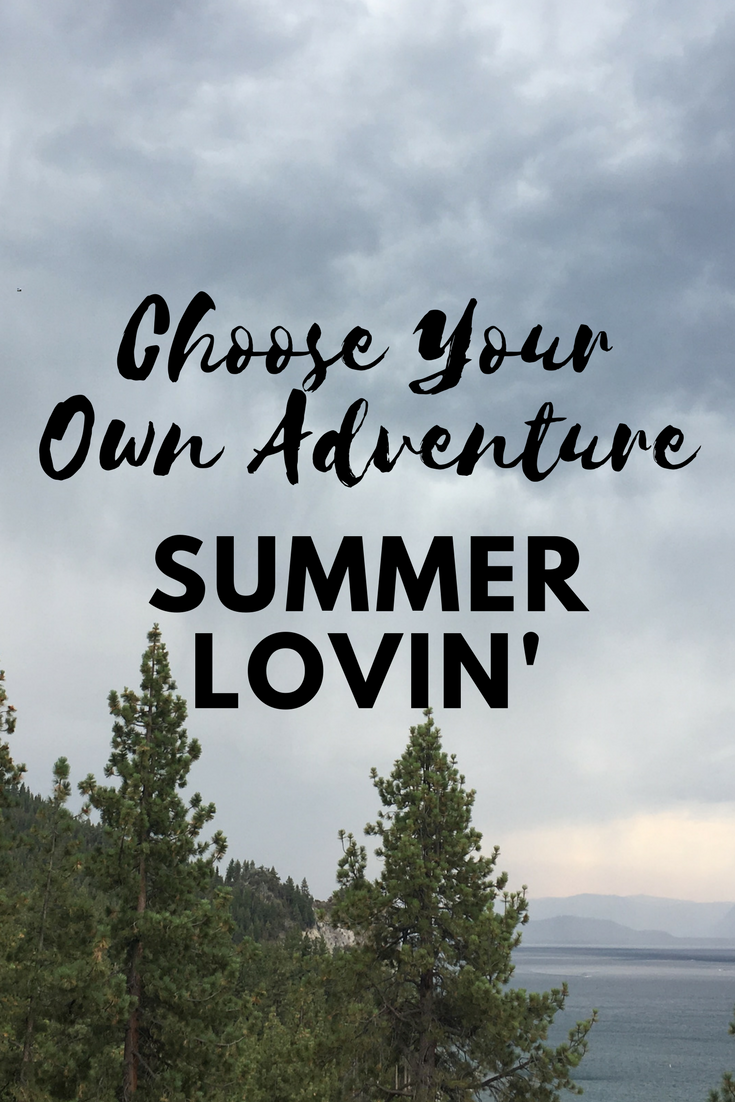 Choose Your Own Adventure – Summer Lovin'