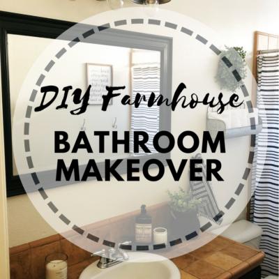 DIY Farmhouse Bathroom Makeover