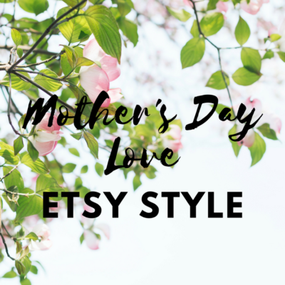 Mother's Day Love – Etsy Style