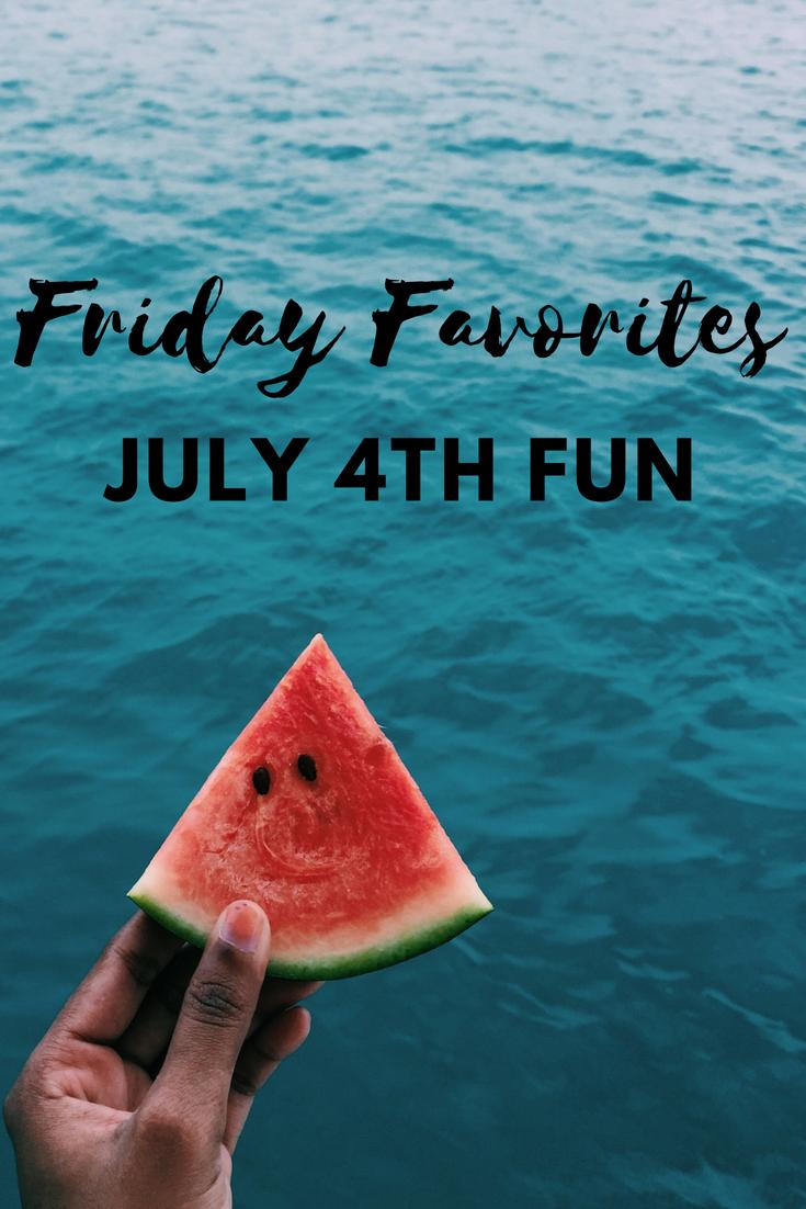 Friday Favorites – July 4th Fun